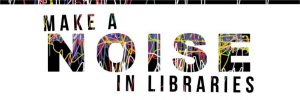 Make Noise in Libraries official banner.